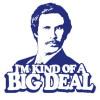 I'm A Pretty Big Deal